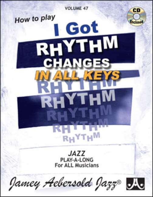 Aebersold 47 I Got Rhythm Vol. 47. Changes In All Keys