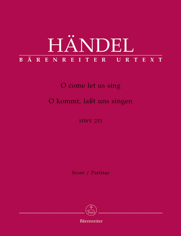 O come let us sing / O kommt, lasst uns singen HWV253
