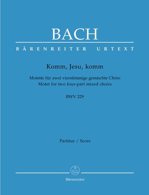 Komm, Jesu, komm BWV229 Coral