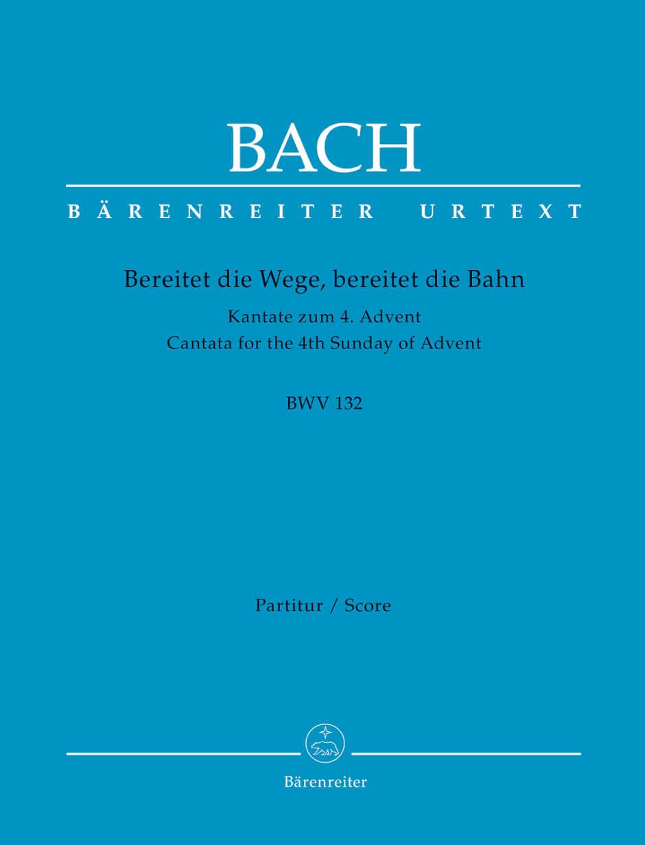 Bereitet die Wege, bereitet die Bahn BWV132