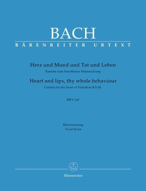 Hearts and lips, thy whole behaviour BWV147.