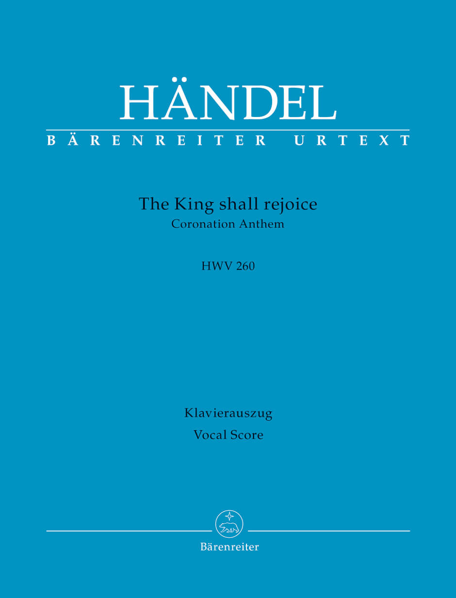 The King shall rejoice HWV260 -Coronation Anthem-.