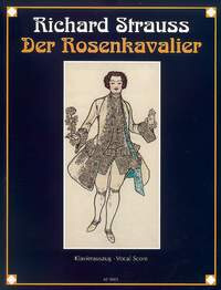 Der Rosenkavalier (The Knight of the Rose) op. 59. Comedy fo