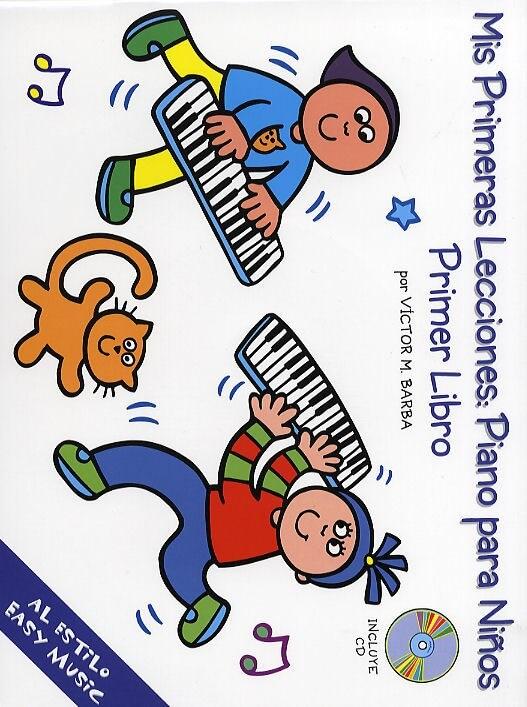 Mis Primeras Lecciones: Piano Para Niños Vol.1