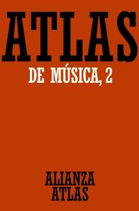 Atlas de música. 2. Del Barroco hasta hoy