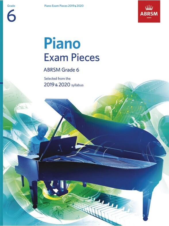 Selected Piano Exam Pieces:2019-2020 Grade 6