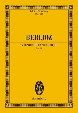 Symphonie Fantastique op. 14. From Hector Berlioz New Editio