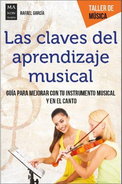 Las claves del aprendizaje musical. Rafael García