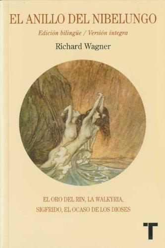 El Anillo del Nibelungo. Wagner