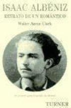 Isaac Albéniz. Retrato de un romántico