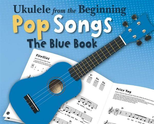 Ukelele From The Beginning Pop Songs (Blue Book)