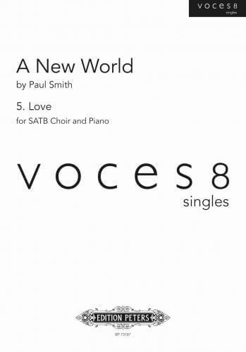 A New World - 5. Love (voces8 singles series)SATB