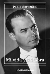 Pablo Sorozabal,mi vida mi obra
