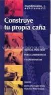 Construye Tu Propia Caña (Manual Para Clarinete/Saxofón)