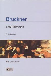 Bruckner. Las Sinfonías. Phillip Barfor