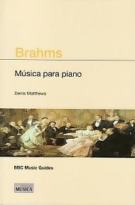 Brahms Música Para Piano (BBC Guías)
