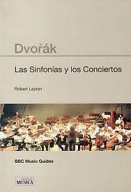 Dvorak Las Sinfonías Y Los Conciertos (BBC Guías)
