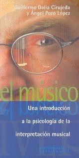 El Músico (Una Introducción A La Psicología De La Interpreta