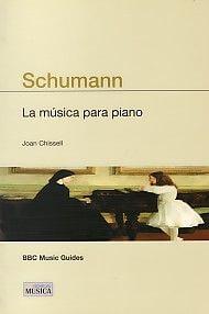 Schumann La Música Para Piano (BBC Guías)