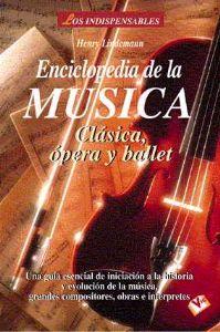 Enciclopedia De La Musica  (Clasica, Opera, Ballet)