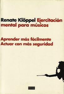 Ejercitación Mental Para Músicos (Aprender más fácilmente. Actuar con más seguridad)