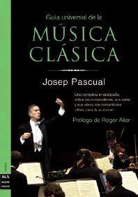 Guía universal de la Música Clásica (compositores, sus vidas, obras y comentarios)