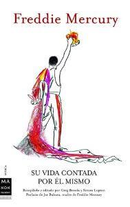 Freddie Mercury : Su Vida Contada Por Él Mismo