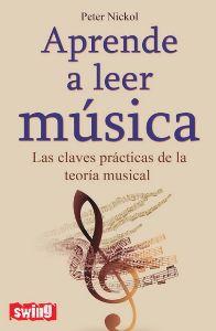 Aprende A Leer Musica (Claves Prácticas De La Teoría Musical
