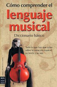Como Comprender El Lenguaje Musical Diccionario Basico (Nota