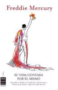 Freddie Mercury (Su Vida Contada Por Él Mismo)