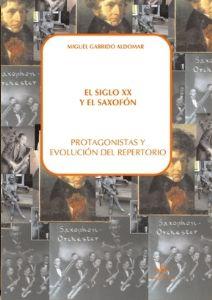 El Siglo Xx Y El Saxofon (Protagonistas Y Evolución Del Repe