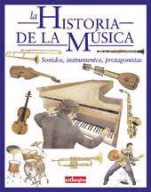 Historia De La Musica (Sonidos, Instrumentos, Protagonistas)
