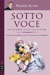 Sotto Voce (Una Historia Insolita De La Opera)