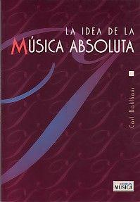 La Idea De La Música Absoluta .Dahlhaus