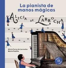 Alicia de la Rocha ,la pianista de manos magicas