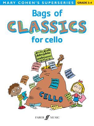Bags Of Classics for cello (Grade 3-4)