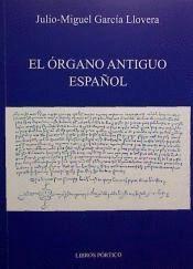 El Organo Antiguo Español .Garcia Llovera