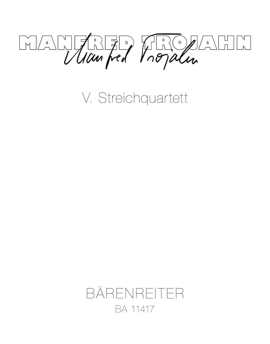 V. String Quartet. Score. Trojahn Manfred