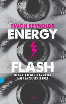 Energy Flash. Un viaje a través de la música rave y la cultura