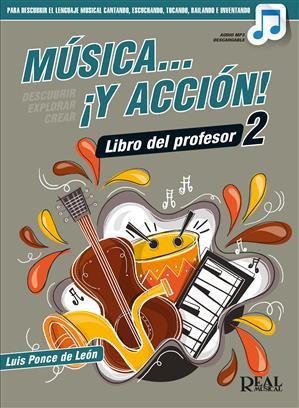 Música… ¡Y acción! 2 Libro del Profesor  .Ponce de Leon