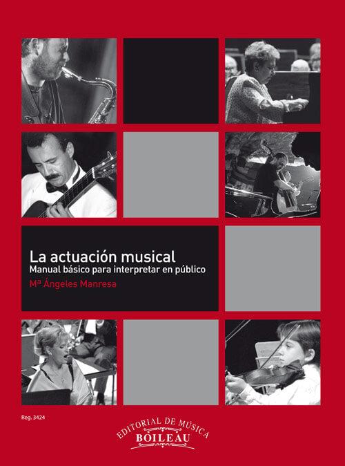 La actuación Musical -Manual Básico para Interpretar en Público