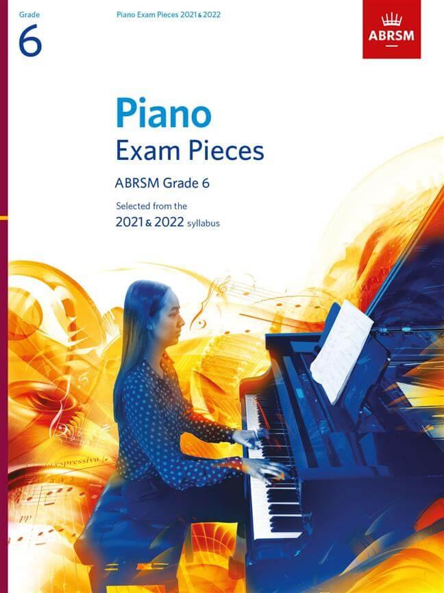 Selected Piano Exam Pieces:2021-2022 Grade 6