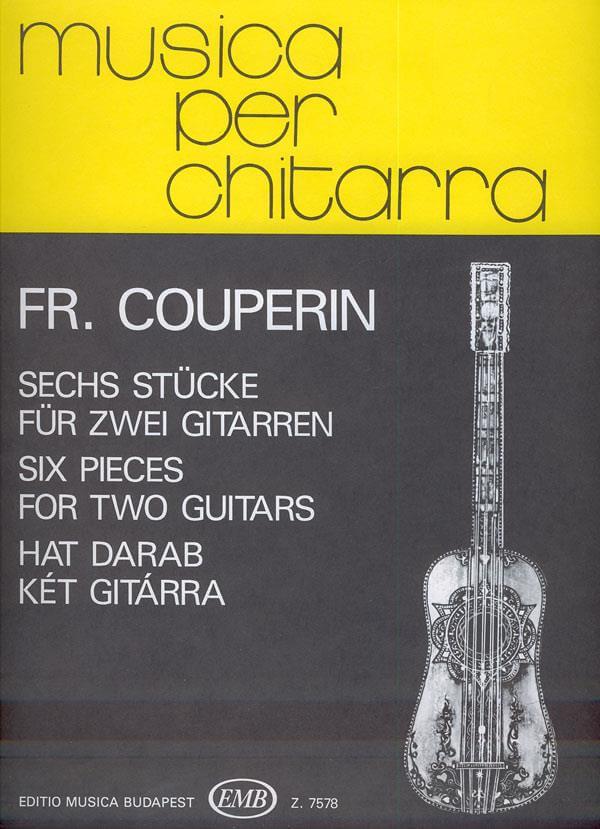 Sechs Stücke für zwei Gitarren. Couperin