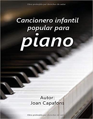 Cancionero Español Popular infantil para piano .Capafons