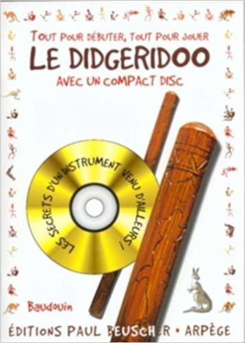 Tout pour débuter le didgeridoo +Cd