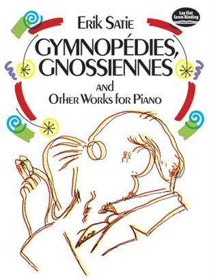 Gymnopédies,Gnossiennes and Other Works for Piano