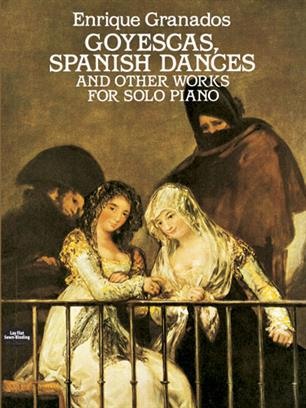 Goyescas Spanish Dances And Other Works