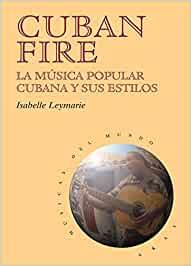 Cuban Fire. La música popular cubana y sus estilos