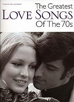 The Greatest Love Songs Of The 70s Piano, Vocal and Guitar