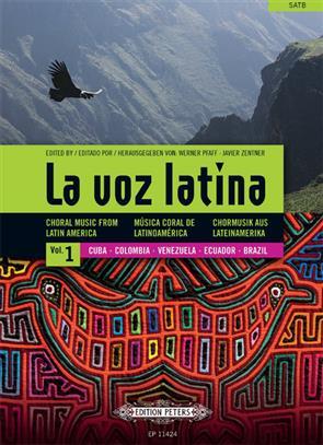 La Voz Latina Vol.1 Choral Music From Latin America - Vol. 1: Cuba, Colombia, Venezuela, Ecuador, Brazil